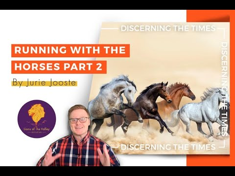 Running with the Horses Part 2 | Discerning the Times Series | Lions of the Valley DC
