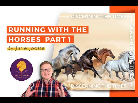 Running with the Horses Part 1 | Discerning the Times Series | Lions of the Valley DC