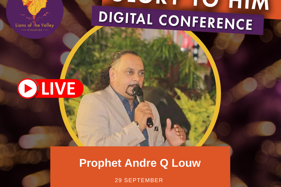 Prophet Andre Q Louw | Lions of the Valley DC | Digital Conference
