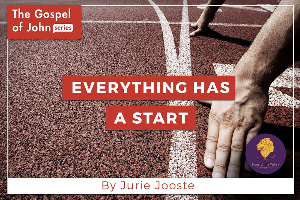 Everything has a Start | The Gospel of John Series | Lions of the Valley DC