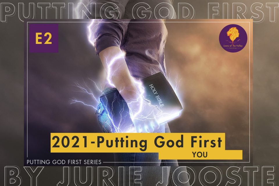 2021 Putting God First in your personal life | Putting God First Series E2 | Lions of the Valley DC